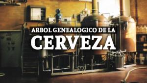 Conoce el Árbol Genealógico de la Cerveza