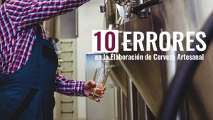 10 Errores en la Elaboración de Cerveza Artesanal