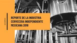 Reporte de la industria Cervecera Independiente en México